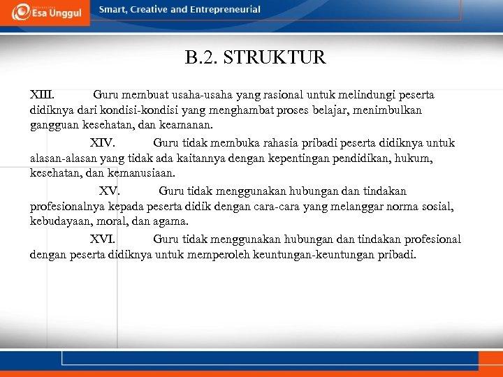 B. 2. STRUKTUR XIII. Guru membuat usaha-usaha yang rasional untuk melindungi peserta didiknya dari