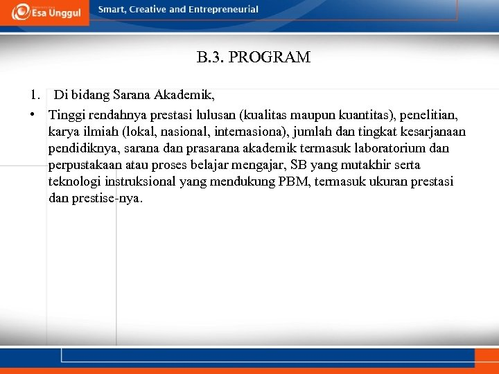 B. 3. PROGRAM 1. Di bidang Sarana Akademik, • Tinggi rendahnya prestasi lulusan (kualitas