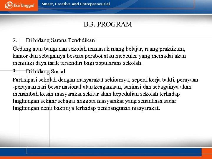 B. 3. PROGRAM 2. Di bidang Sarana Pendidikan Gedung atau bangunan sekolah termasuk ruang