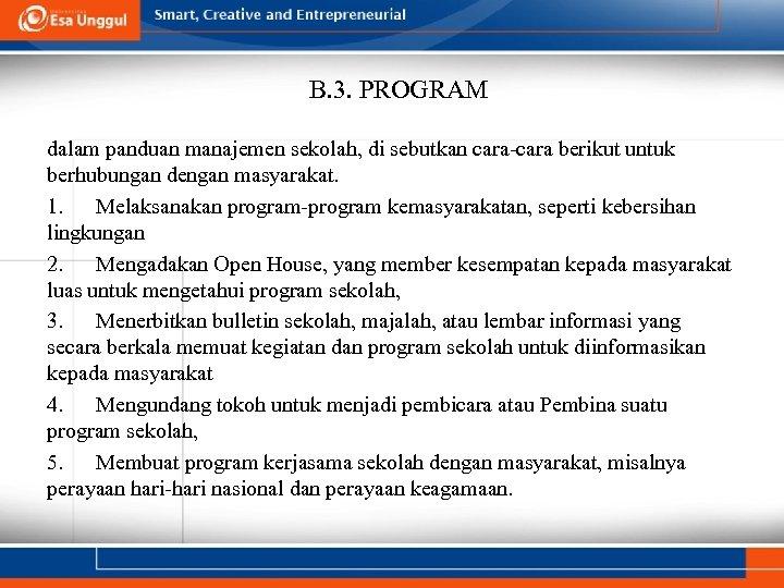 B. 3. PROGRAM dalam panduan manajemen sekolah, di sebutkan cara-cara berikut untuk berhubungan dengan