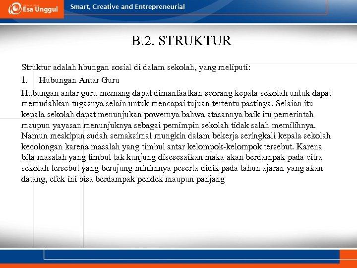 B. 2. STRUKTUR Struktur adalah hbungan sosial di dalam sekolah, yang meliputi: 1. Hubungan