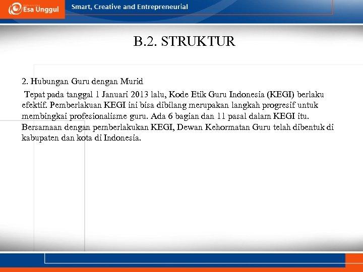 B. 2. STRUKTUR 2. Hubungan Guru dengan Murid Tepat pada tanggal 1 Januari 2013