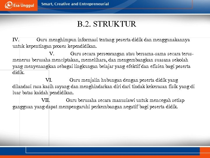 B. 2. STRUKTUR IV. Guru menghimpun informasi tentang peserta didik dan menggunakannya untuk kepentingan