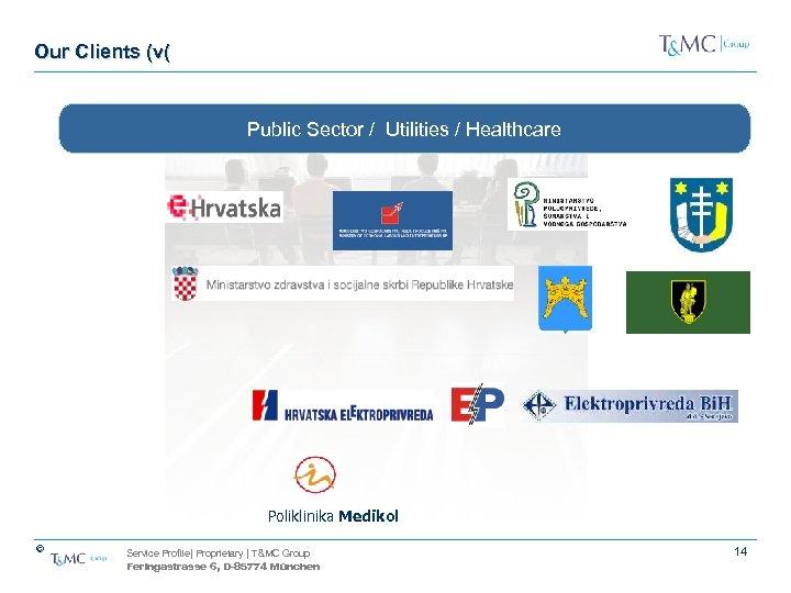 Our Clients (v( Public Sector / Utilities / Healthcare Poliklinika Medikol © Service Profile|