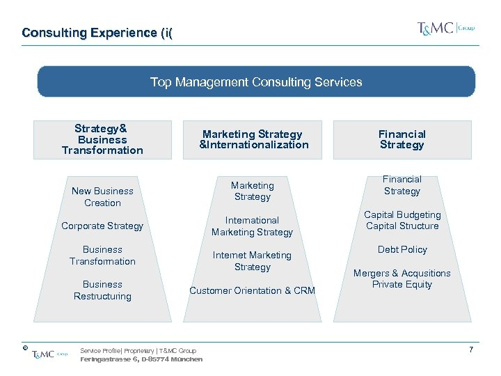 Consulting Experience (i( Top Management Consulting Services Strategy& Business Transformation Marketing Strategy &Internationalization Marketing
