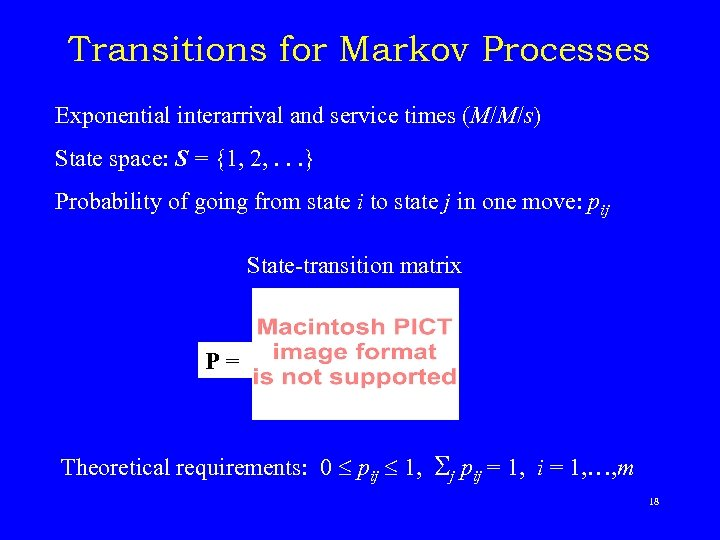 Transitions for Markov Processes Exponential interarrival and service times (M/M/s) State space: S =