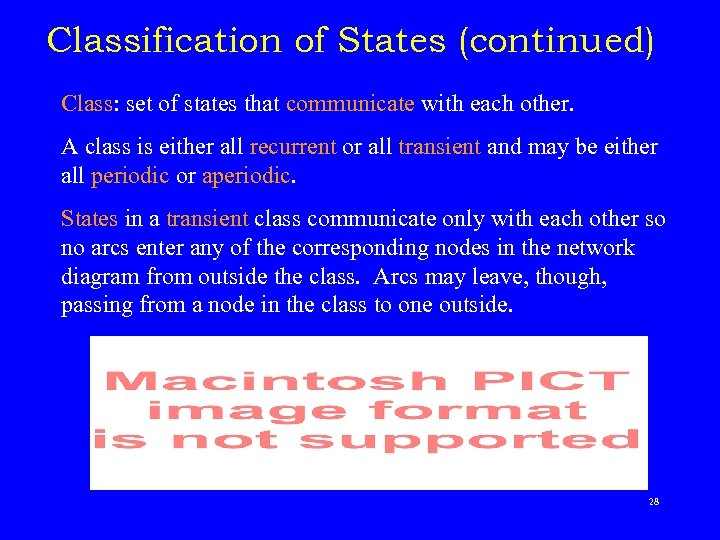 Classification of States (continued) Class: set of states that communicate with each other. A