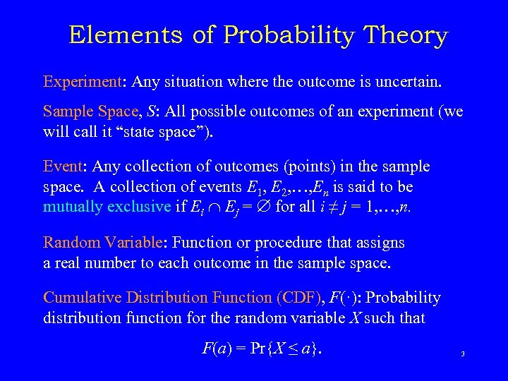 Elements of Probability Theory Experiment: Any situation where the outcome is uncertain. Sample Space,