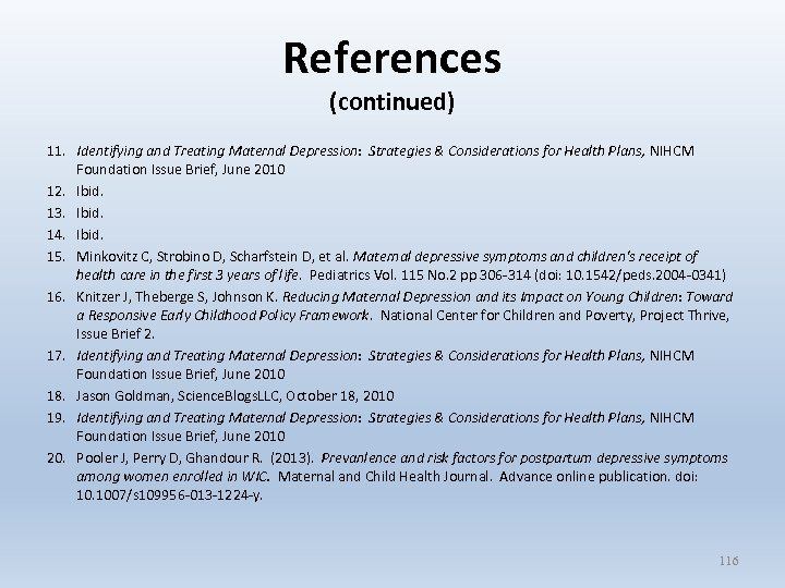 References (continued) 11. Identifying and Treating Maternal Depression: Strategies & Considerations for Health Plans,