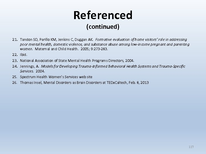Referenced (continued) 21. Tandon SD, Parillo KM, Jenkins C, Duggan AK. Formative evaluation of