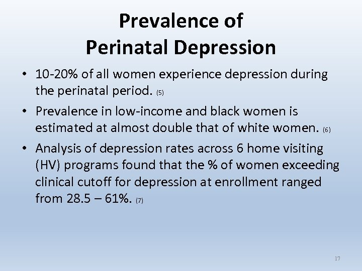 Prevalence of Perinatal Depression • 10 -20% of all women experience depression during the
