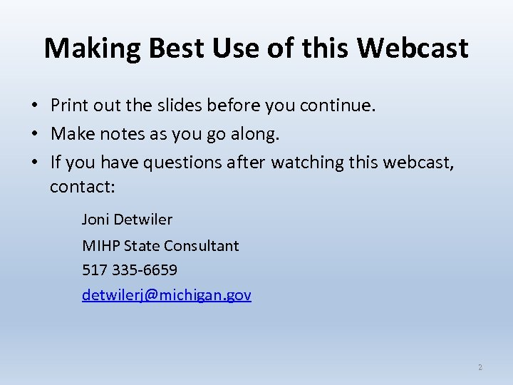 Making Best Use of this Webcast • Print out the slides before you continue.