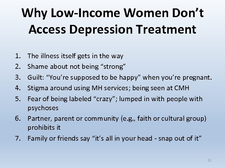 Why Low-Income Women Don't Access Depression Treatment 1. 2. 3. 4. 5. The illness