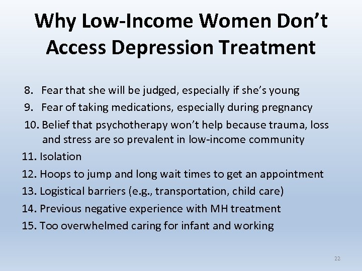 Why Low-Income Women Don't Access Depression Treatment 8. Fear that she will be judged,