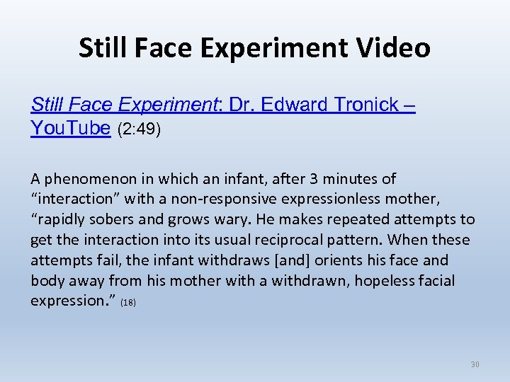 Still Face Experiment Video Still Face Experiment: Dr. Edward Tronick – You. Tube (2: