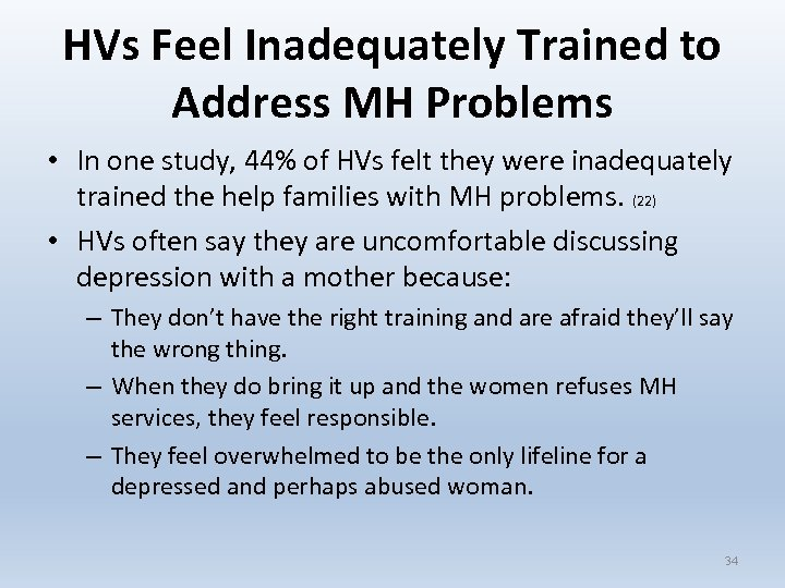 HVs Feel Inadequately Trained to Address MH Problems • In one study, 44% of