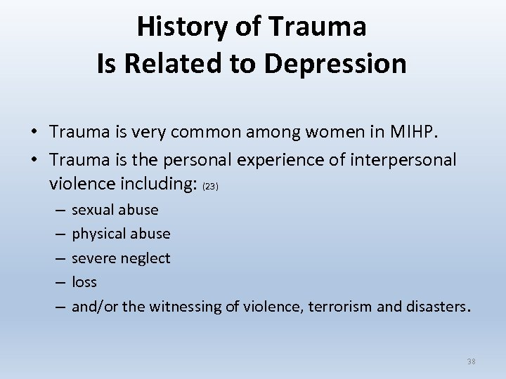 History of Trauma Is Related to Depression • Trauma is very common among women