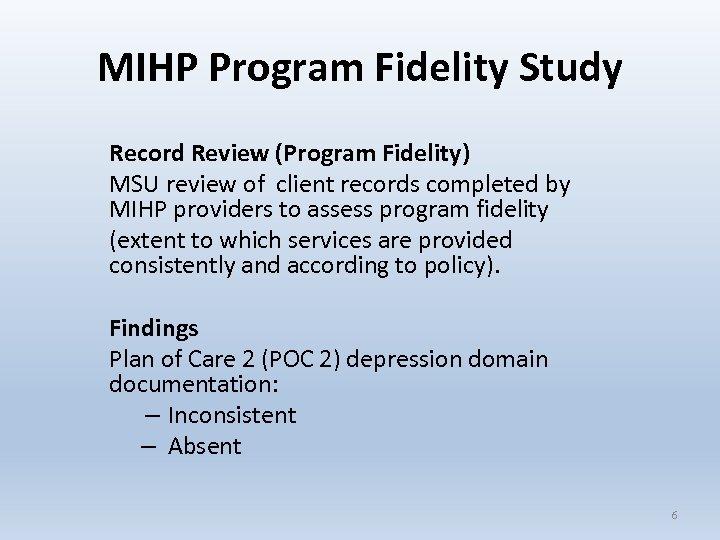 MIHP Program Fidelity Study Record Review (Program Fidelity) MSU review of client records completed