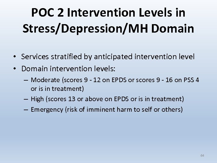 POC 2 Intervention Levels in Stress/Depression/MH Domain • Services stratified by anticipated intervention level