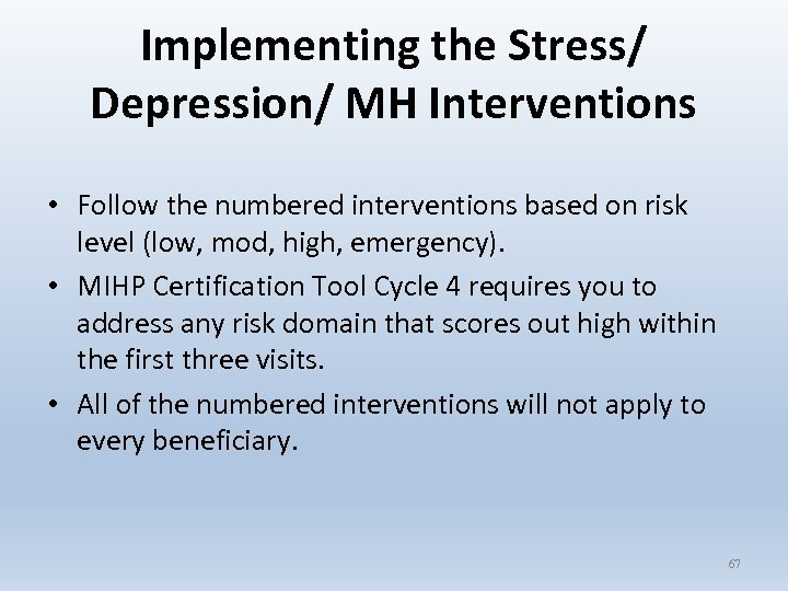 Implementing the Stress/ Depression/ MH Interventions • Follow the numbered interventions based on risk
