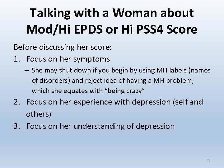 Talking with a Woman about Mod/Hi EPDS or Hi PSS 4 Score Before discussing