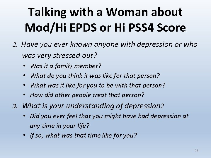 Talking with a Woman about Mod/Hi EPDS or Hi PSS 4 Score 2. Have