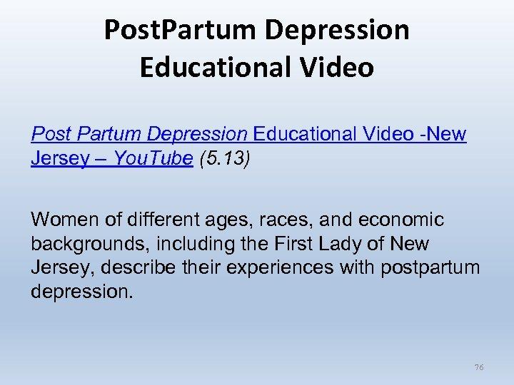 Post. Partum Depression Educational Video Post Partum Depression Educational Video -New Jersey – You.