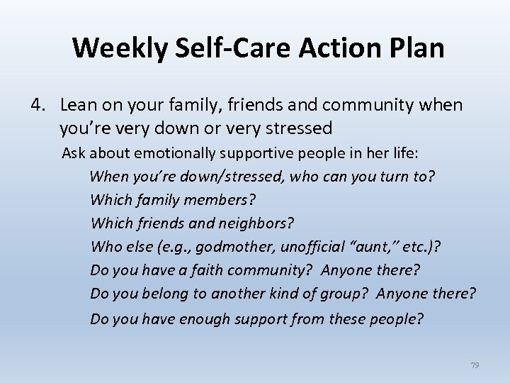 Weekly Self-Care Action Plan 4. Lean on your family, friends and community when
