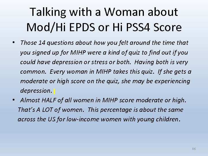 Talking with a Woman about Mod/Hi EPDS or Hi PSS 4 Score • Those