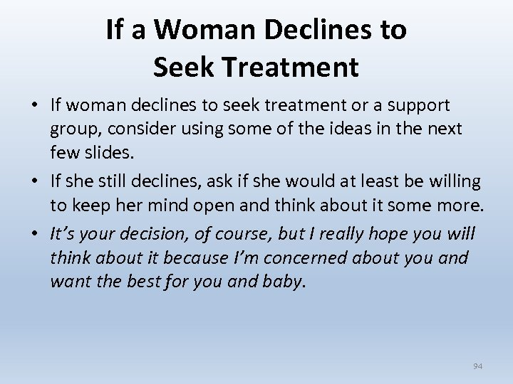 If a Woman Declines to Seek Treatment • If woman declines to seek treatment