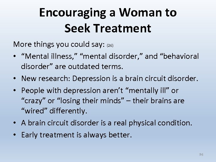 """Encouraging a Woman to Seek Treatment More things you could say: (26) • """"Mental"""