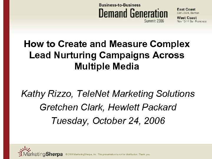 How to Create and Measure Complex Lead Nurturing Campaigns Across Multiple Media Kathy Rizzo,