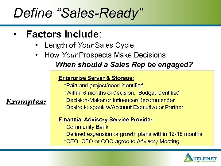 """Define """"Sales-Ready"""" • Factors Include: • Length of Your Sales Cycle • How Your"""