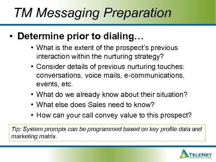 TM Messaging Preparation • Determine prior to dialing… • What is the extent of