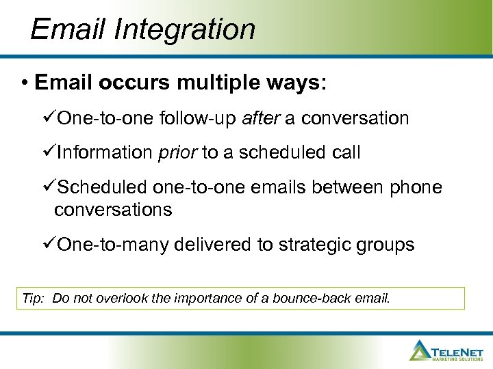 Email Integration • Email occurs multiple ways: üOne-to-one follow-up after a conversation üInformation prior