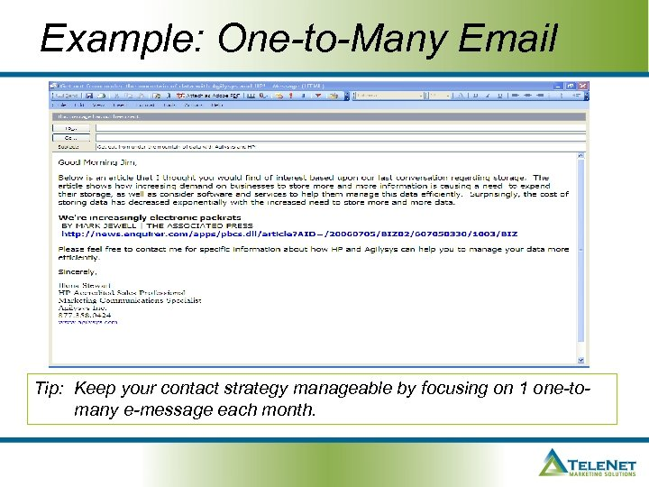 Example: One-to-Many Email Tip: Keep your contact strategy manageable by focusing on 1 one-tomany