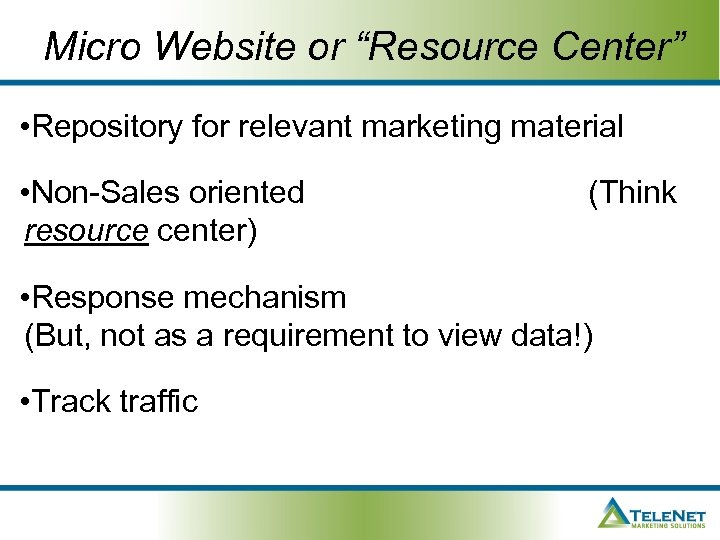 """Micro Website or """"Resource Center"""" • Repository for relevant marketing material • Non-Sales oriented"""