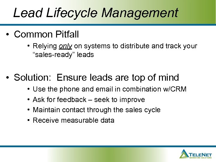Lead Lifecycle Management • Common Pitfall • Relying only on systems to distribute and