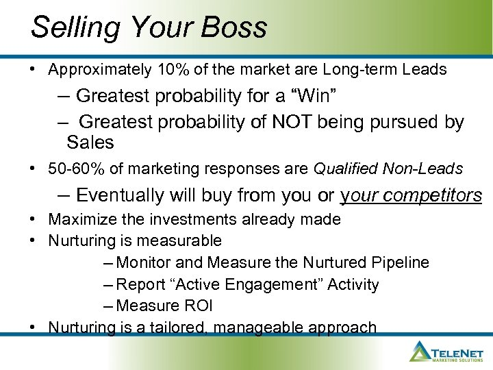 Selling Your Boss • Approximately 10% of the market are Long-term Leads – Greatest
