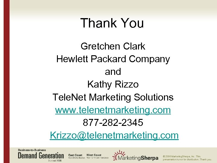 Thank You Gretchen Clark Hewlett Packard Company and Kathy Rizzo Tele. Net Marketing Solutions