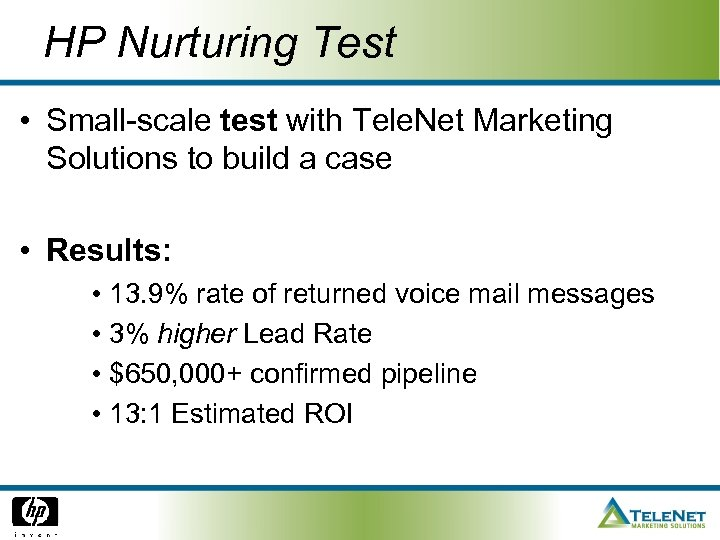 HP Nurturing Test • Small-scale test with Tele. Net Marketing Solutions to build a