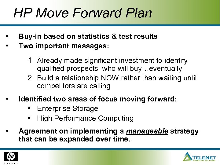HP Move Forward Plan • • Buy-in based on statistics & test results Two