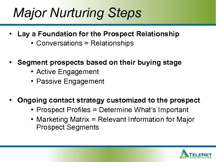Major Nurturing Steps • Lay a Foundation for the Prospect Relationship • Conversations =