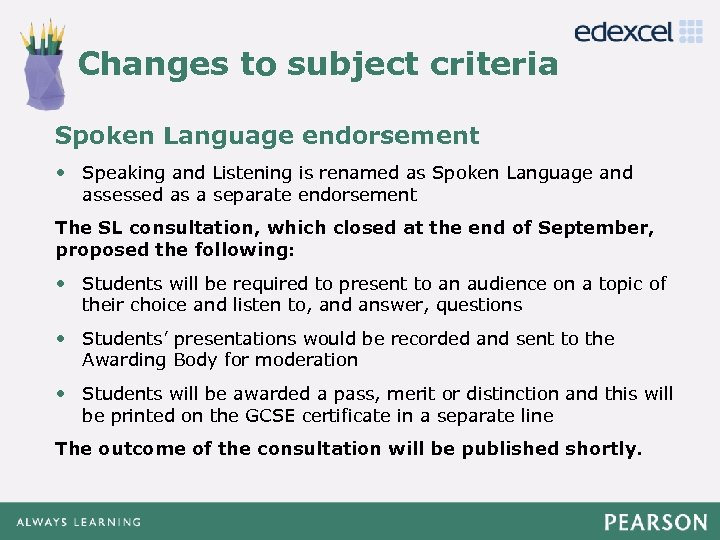 Changes to subject criteria Click to edit Master title style Spoken Language endorsement •