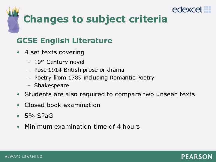 Changes to subject criteria Click to edit Master title style GCSE English Literature •