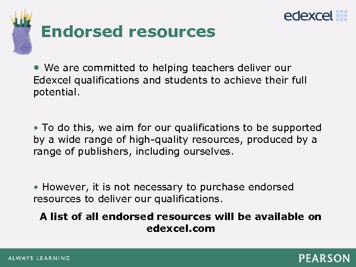 Endorsed resources Click to edit Master title style • We are committed to helping