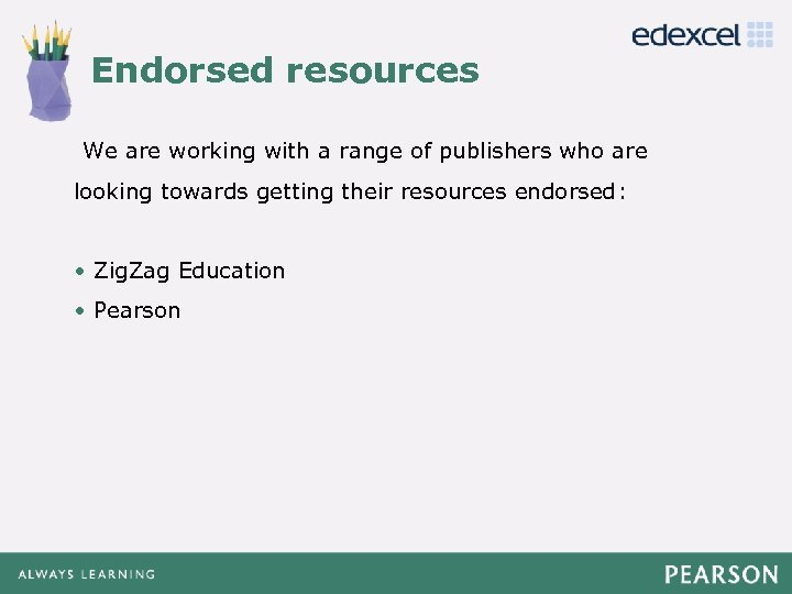 Endorsed resources Click to edit Master title style We are working with a range