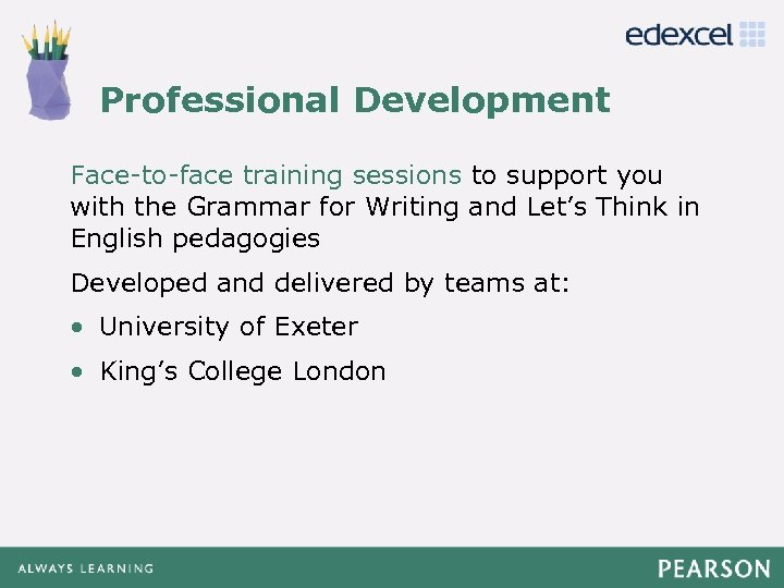 Professional Development Click to edit Master title style Face-to-face training sessions to support you