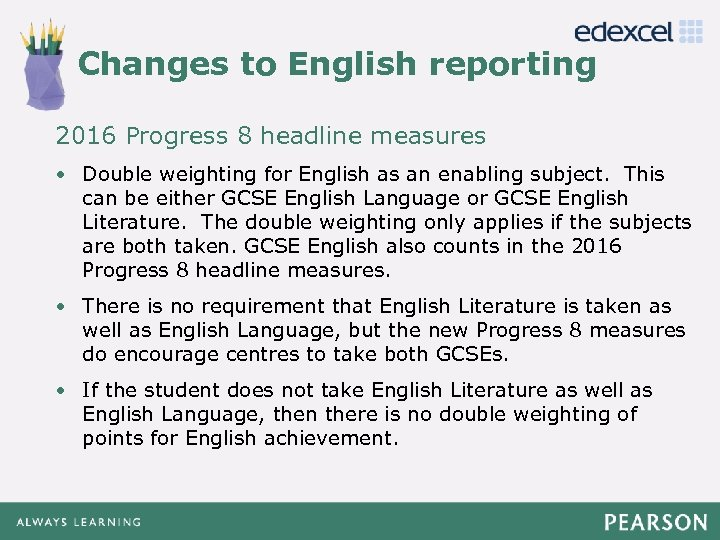 Changes to English reporting Click to edit Master title style 2016 Progress 8 headline
