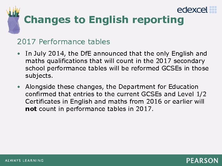 Changes to English reporting Click to edit Master title style 2017 Performance tables •